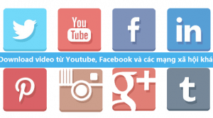 Tải video từ Youtube, Facebook